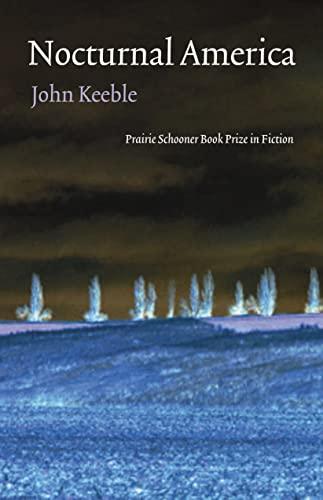 9780803227774: Nocturnal America (Prairie Schooner Book Prize in Fiction)