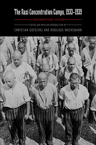 The Nazi Concentration Camps, 1933-1939: A Documentary History (Hardback)