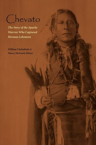 Chevato: The Story of the Apache Warrior Who Captured Herma (American Indian Lives): Chebahtah, ...