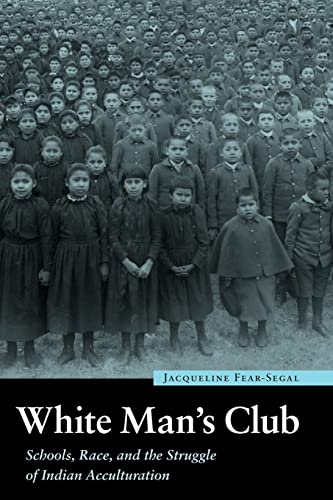 9780803227880: White Man's Club: Schools, Race, and the Struggle of Indian Acculturation (Indigenous Education)