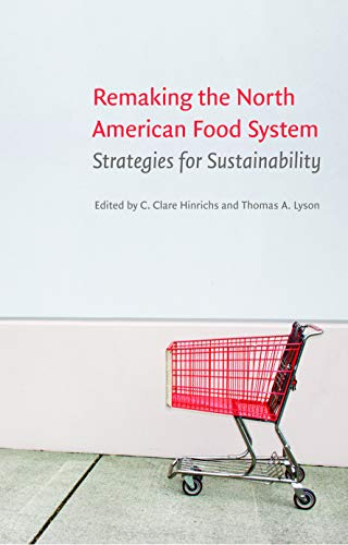 9780803227903: Remaking the North American Food System: Strategies for Sustainability (Our Sustainable Future)