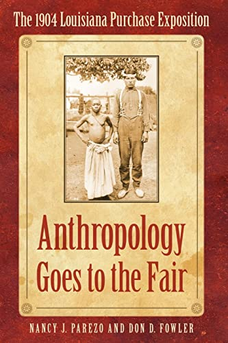 9780803227965: Anthropology Goes to the Fair: The 1904 Louisiana Purchase Exposition (Critical Studies in the History of Anthropology)