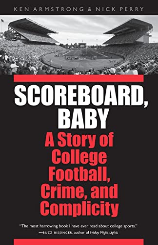 9780803228108: Scoreboard, Baby: A Story of College Football, Crime, and Complicity