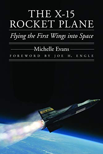 9780803228405: The X-15 Rocket Plane: Flying the First Wings into Space
