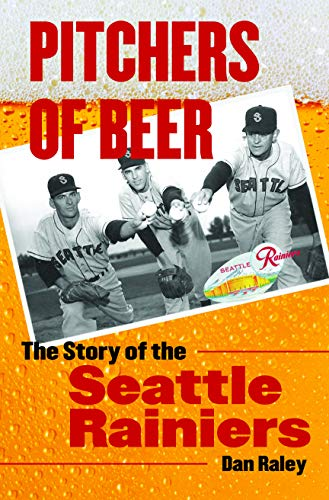 9780803228474: Pitchers of Beer: The Story of the Seattle Rainiers