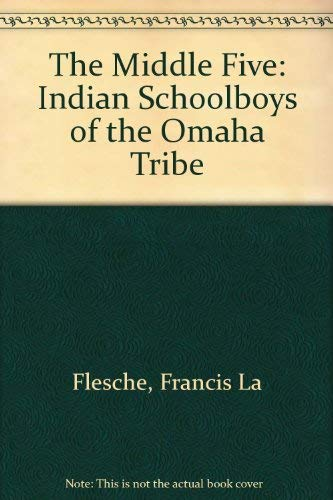 9780803228528: The Middle Five: Indian Schoolboys of the Omaha Tribe