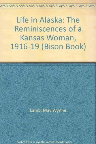 9780803228795: Life in Alaska: The Reminiscences of a Kansas Woman, 1916-1919