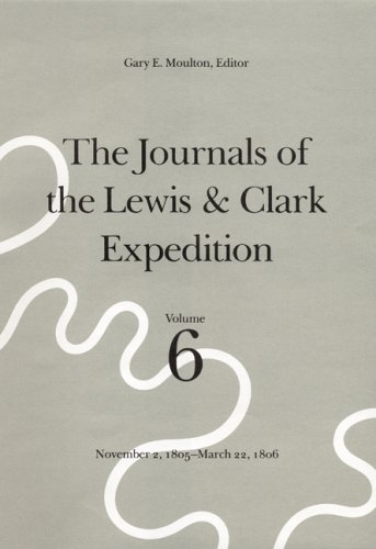 9780803228931: The Journals of the Lewis and Clark Expedition, Volume 6: November 2, 1805-March 22, 1806