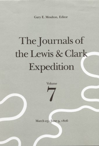 9780803228986: The Journals of the Lewis and Clark Expedition, Volume 7: March 23-June 9, 1806