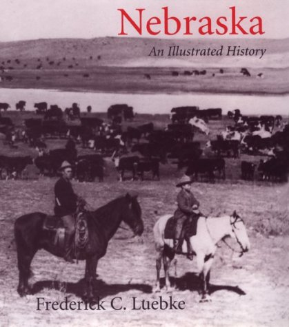 9780803229020: Nebraska: An Illustrated History (Great Plains Photography)