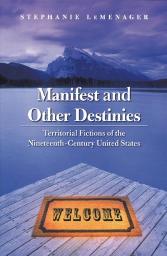 9780803229495: Manifest and Other Destinies: Territorial Fictions of the Nineteenth-Century United States (Postwestern Horizons)