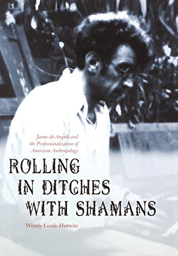 Rolling in Ditches with Shamans: Jaime de: Wendy Leeds-Hurwitz