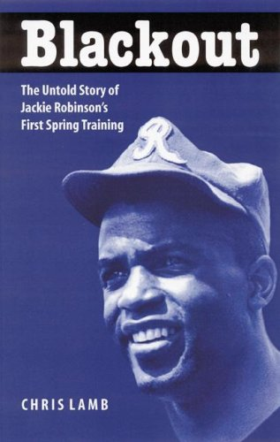 Blackout The Untold Story of Jackie Robinson's First Spring Training
