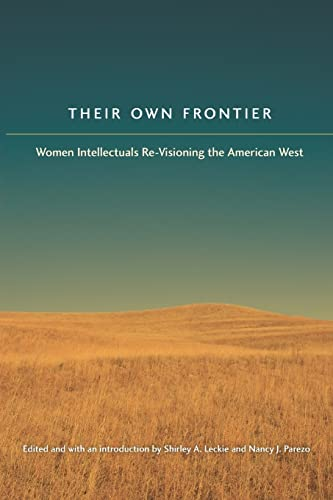 9780803229587: Their Own Frontier: Women Intellectuals Re-Visioning the American West (Women in the West)