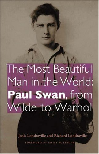 9780803229693: The Most Beautiful Man in the World: Paul Swan, from Wilde to Warhol