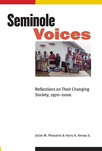 9780803229860: Seminole Voices: Reflections on Their Changing Society, 1970-2000 (Indians of the Southeast)