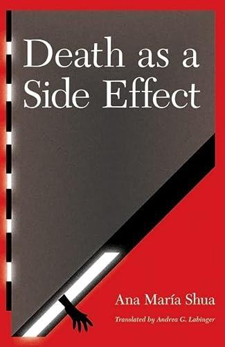 Death as a Side Effect (Latin American: Ana Maria Shua;