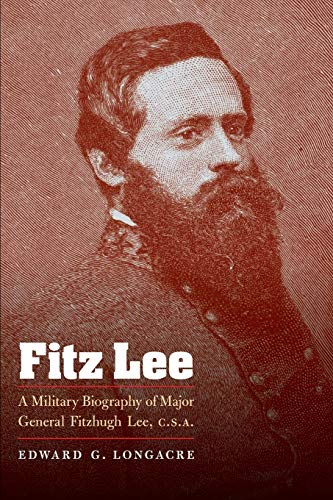 9780803230088: Fitz Lee: A Military Biography of Major General Fitzhugh Lee, C.S.A.