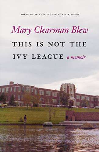 9780803230118: This Is Not the Ivy League: A Memoir (American Lives)