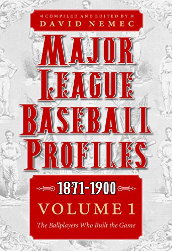 Major League Baseball Profiles, 1871-1900, Volume 1: The Ballplayers Who Built the Game (Paperback)...