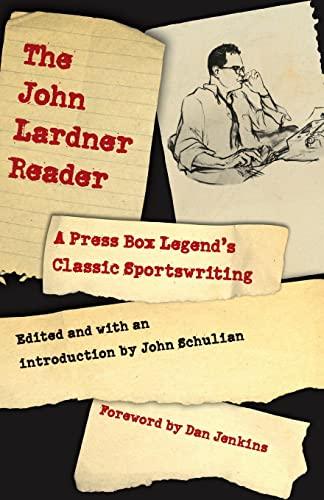 9780803230477: The John Lardner Reader: A Press Box Legend's Classic Sportswriting