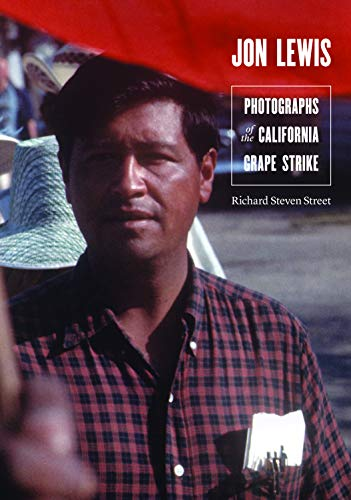 9780803230484: Jon Lewis: Photographs of the California Grape Strike