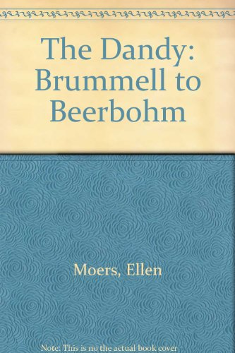 9780803230521: The Dandy: Brummell to Beerbohm