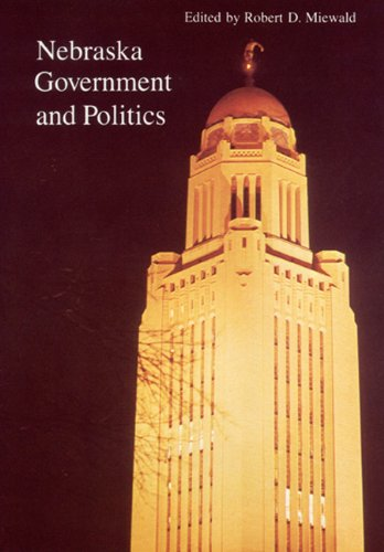 9780803230781: Nebraska Government and Politics (Politics and Governments of the American States)