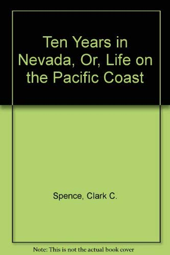 9780803230897: Ten Years in Nevada; or, Life on the Pacific Coast