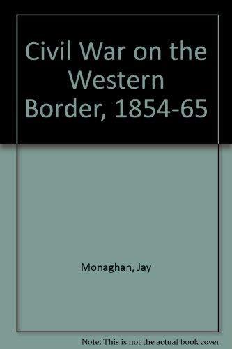 9780803230910: Civil War on the Western Border, 1854-1865