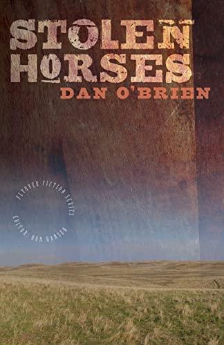 9780803231085: Stolen Horses (Flyover Fiction)