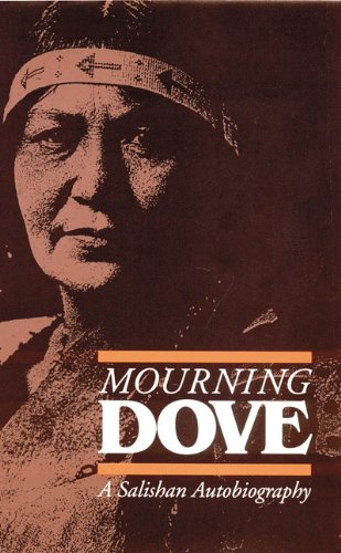 9780803231191: Mourning Dove: A Salishan Autobiography (American Indian Lives)