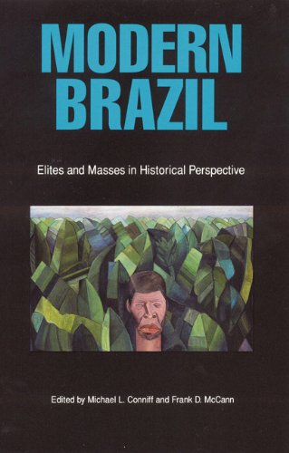 Modern Brazil. Elities and Masses in Historical Perspective.