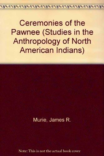 Ceremonies of the Pawnee: Murie, James R.; Parks, Douglas R.