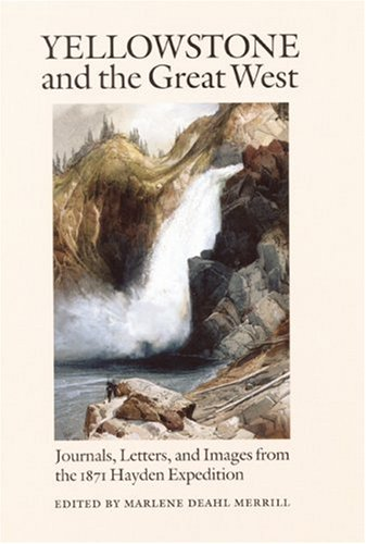 9780803231481: Yellowstone and the Great West: Journals, Letters, and Images from the 1871 Hayden Expedition