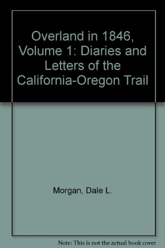 9780803231764: Overland in 1846, Volume 1: Diaries and Letters of the California-Oregon Trail