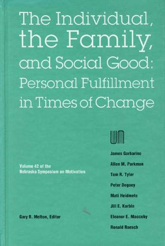 9780803231856: Nebraska Symposium on Motivation, 1994, Volume 42: The Individual, the Family, and Social Good: Personal Fulfillment in Times of Change