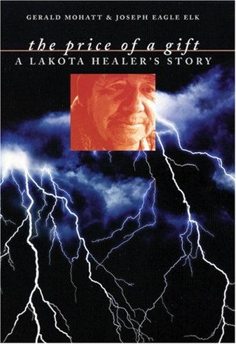 9780803232044: The Price of a Gift: A Lakota Healer's Story