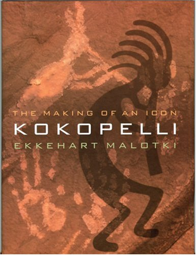 9780803232136: Kokopelli: The Making of an Icon