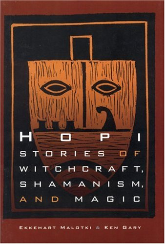 9780803232174: Hopi Stories of Witchcraft, Shamanism, and Magic