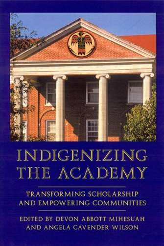 9780803232297: Indigenizing the Academy: Transforming Scholarship and Empowering Communities