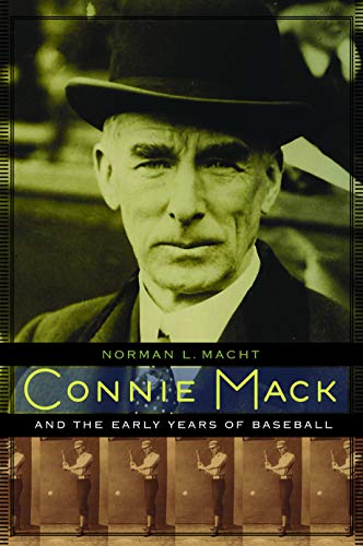 9780803232631: Connie Mack and the Early Years of Baseball