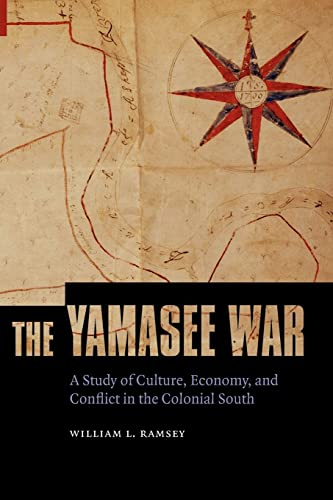 9780803232808: The Yamasee War: A Study of Culture, Economy, and Conflict in the Colonial South (Indians of the Southeast)