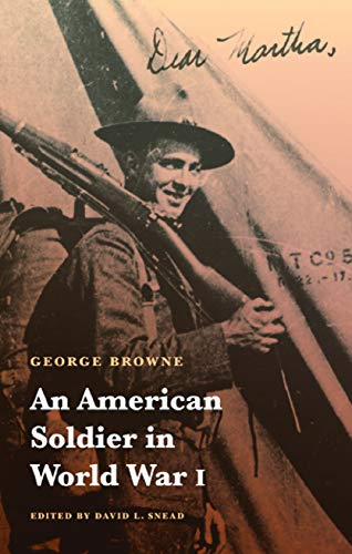 An American Soldier in World War I: Browne, George