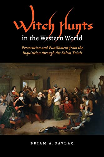 9780803232907: Witch Hunts in the Western World: Persecution and Punishment from the Inquisition through the Salem Trials (Extraordinary World)