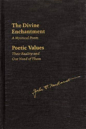 The Divine Enchantment: A Mystical Poem and Poetic Values: Their Reality and Our Need of Them (...