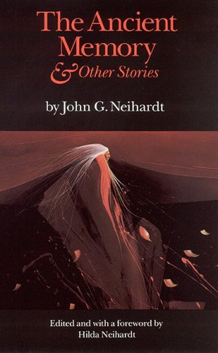 The Ancient Memory and Other Stories: Neihardt, John G.