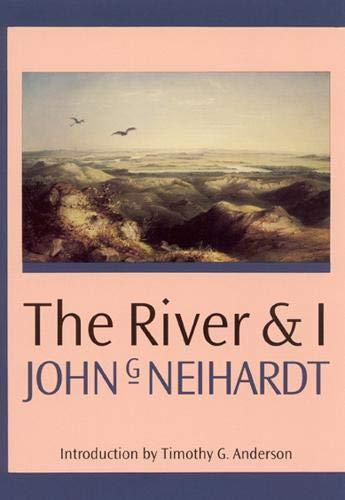 The River and I (Landmark Edition): Neihardt, John G.