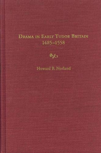 9780803233379: Drama in Early Tudor Britain 1485-1558