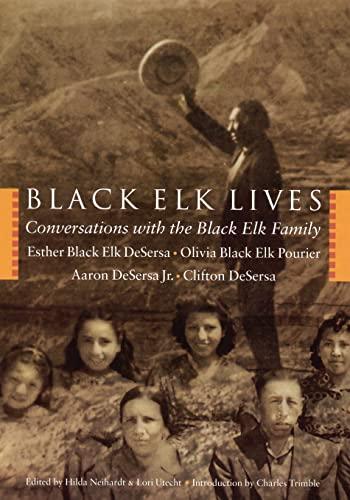 Black Elk Lives : Conversations with the: Esther Black Elk
